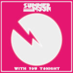 Summer Moon – With You Tonight