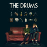 The Drums – Kiss Me Again