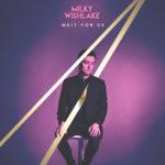 Milky Wishlake – Up South