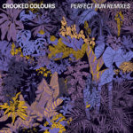 Crooked Colours – Perfect Run
