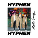 Hyphen Hyphen – Mama Sorry