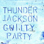 Thunder Jackson – Guilty Party
