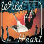 Hearts Hearts – Wild at Heart
